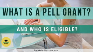 What is a Pell Grant and Who is Eligible?