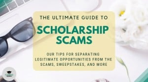 The Ultimate Guide to Scholarship Scams