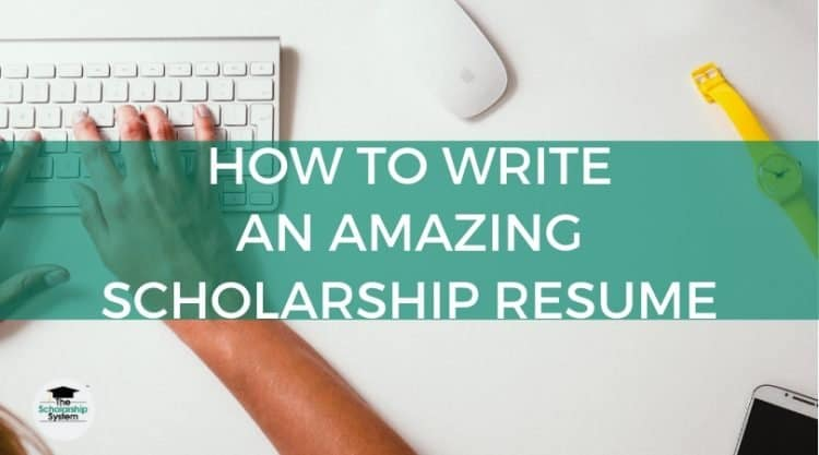 How To Write An Amazing Scholarship Resume The Scholarship System