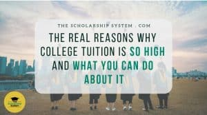 The Real Reasons Why College Tuition is So High and What you Can Do About it