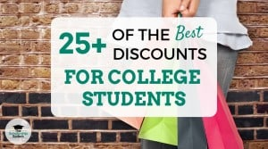 25+ of the Best Discounts for College Students