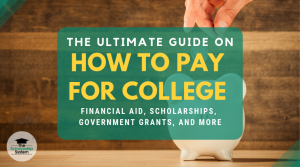 The Ultimate Guide on How to Pay for College