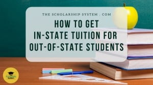 How to Get In-State Tuition for Out-of-State Students
