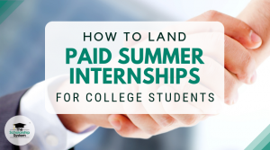 How to Land Paid Summer Internships for College Students