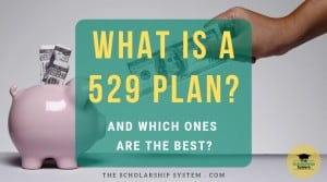 What is a 529 Plan and Which Ones Are the Best?