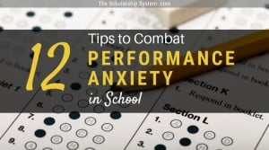 12 Tips to Combat Performance Anxiety in School