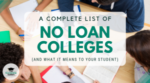 A Complete List of No Loan Colleges (and What it Means to Your Student)