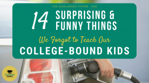 14 Surprising (and Funny) Things We Forgot to Teach Our College-Bound Kids