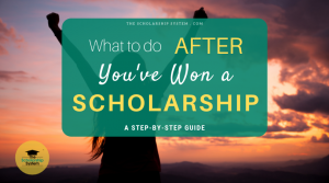 What to do AFTER You've Won a Scholarship