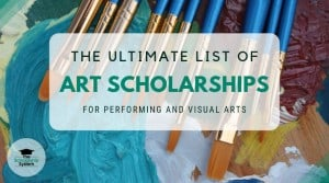 The Ultimate List of Art Scholarships for Performing and Visual Art
