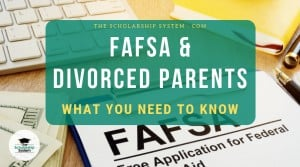 FAFSA & Divorced Parents – What You Need to Know