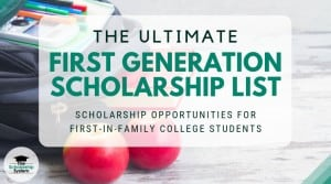 The Ultimate First Generation Scholarship List