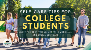 Self Care Tips for College Students