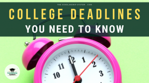 College Deadlines You Need to Know
