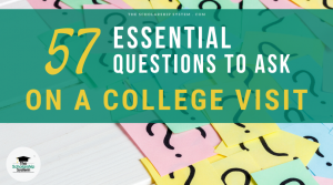 57 Essential Questions to Ask on a College Visit