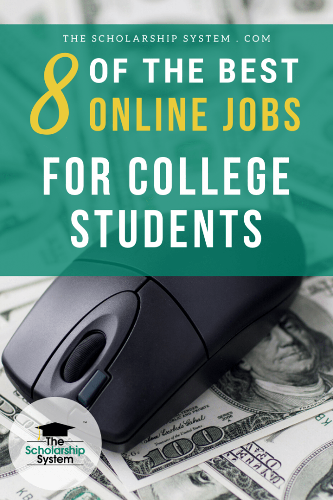 Paying for college isn't easy, which is why many students work while in school. If want one of the best online jobs for college students, here are 8 options