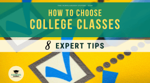 How to Choose College Classes – 8 Expert Tips