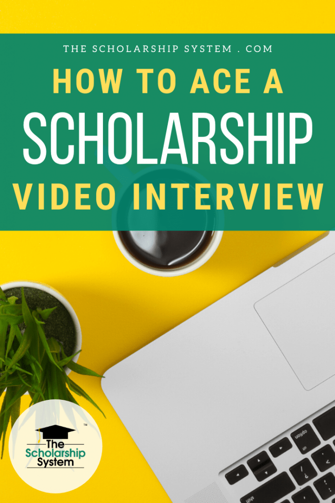 Scholarship committees are using video interviews for social distancing. If you want to ace your scholarship video interview, here's what you need to know.