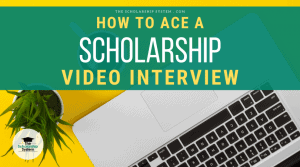 How to Ace a Scholarship Video Interview