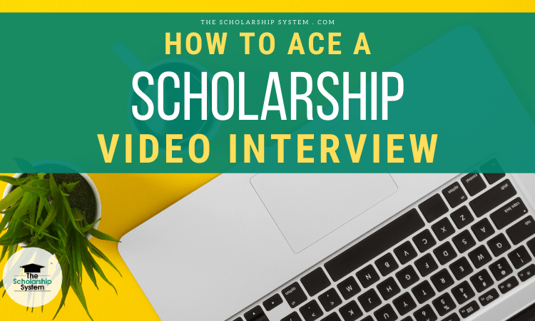 scholarship video interview