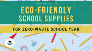 Eco-Friendly School Supplies for Zero Waste School Year