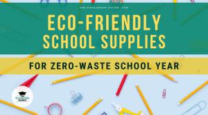 Eco-Friendly School Supplies for Zero Waste School Year