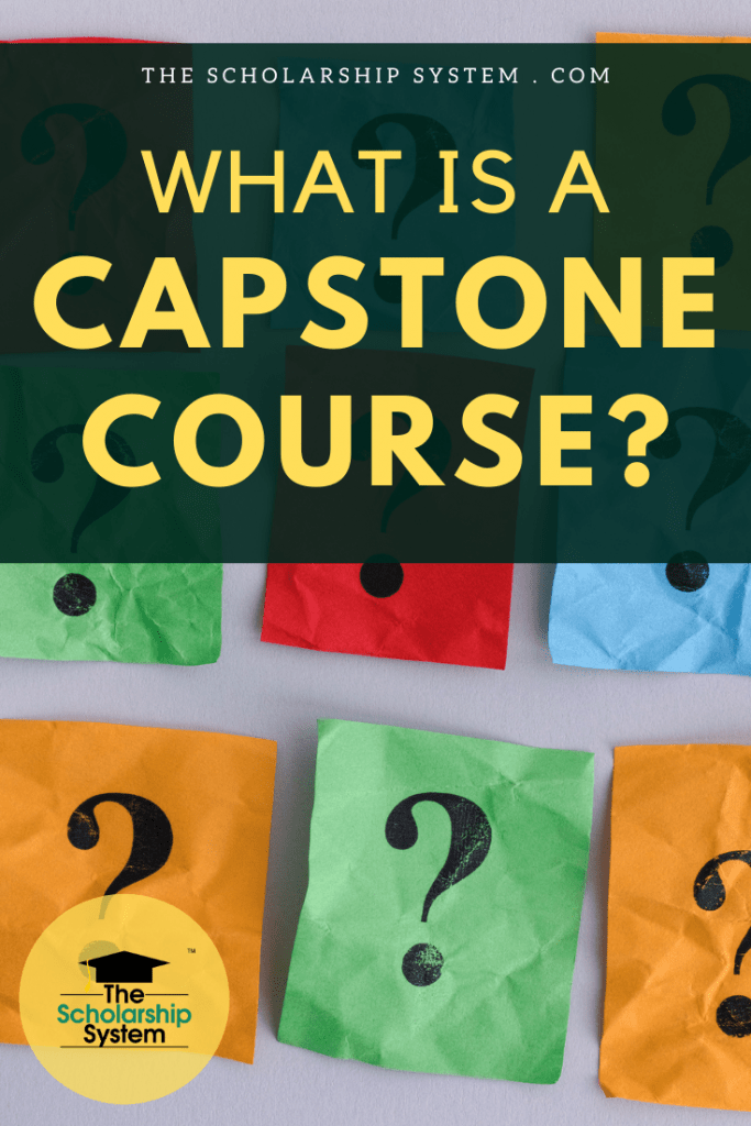 As you wrap up your college experience, you may have to tackle a capstone course. If you aren't sure what it is or how it works, here's an overview.