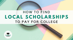 How to Find Local Scholarships to Pay for College