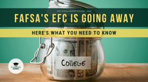 FAFSA's EFC Is Going Away: Here's What You Need to Know