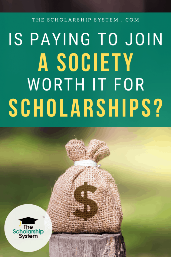 Many paid societies give people access to scholarships. If you're considering paying to join a society to access scholarships, here's what you need to know.