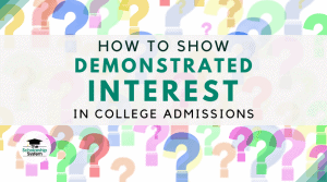 how to show demonstrated interest in college admissions
