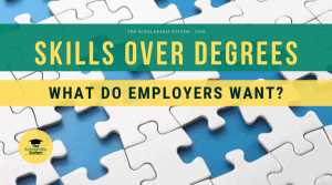 Skills Over Degrees – What Do Employers Want?