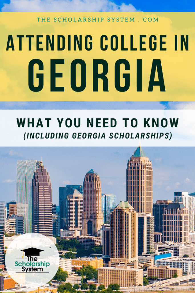 Many students dream of attending college in Georgia. If that's your plan (and you could use some Georgia scholarships), here's what you need to know.