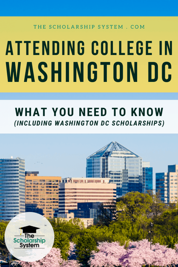 Many students dream of attending college in Washington DC. If you wan to the nation's capital for college, here's what you need to know.