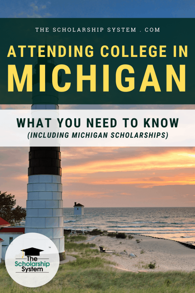 Many students dream of attending college in Michigan. If that's your plan (and you could use some Michigan scholarships), here's what you need to know.