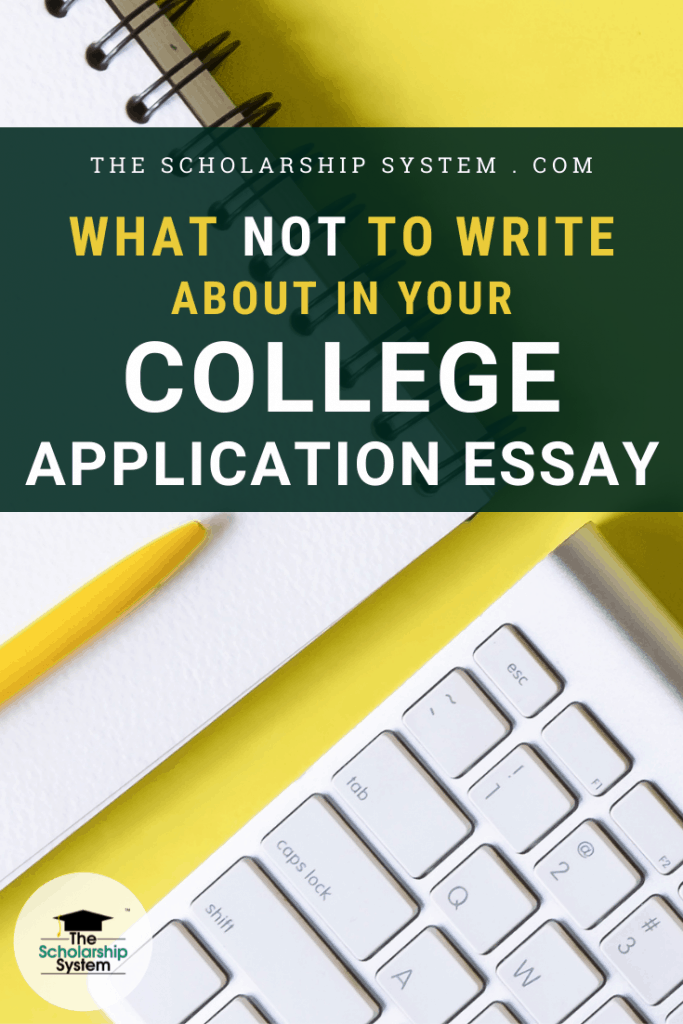 A college essay misstep can mean missing out on top-choice schools. To help you avoid them, here's what NOT to write about in a college application essay.