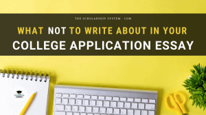 what not to write about in a college application essay